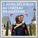 3 jours délicieux au château en Aquitaine