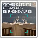 Voyage détente et saveurs en Rhône-Alpes