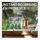 Instant gourmand en Provence