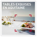 Tables exquises en Aquitaine