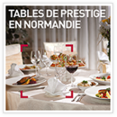 Tables de prestige en Normandie