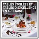 Tables étoilées et tables d'excellence en Aquitaine