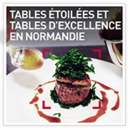 Tables étoilées et tables d'excellence en Normandie