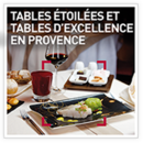 Tables étoilées et tables d'excellence en Provence