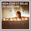 Bien-être et relax en Aquitaine