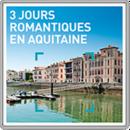3 jours romantiques en Aquitaine