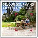 Séjour gourmand en Midi-Pyrénées