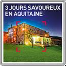 3 jours savoureux en Aquitaine