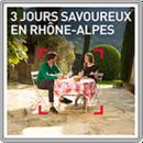 3 jours savoureux en Rhône-Alpes
