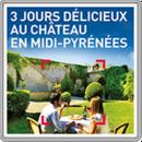 3 jours délicieux au château en Midi-Pyrénées