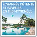 Echappée détente et saveurs en Midi-Pyrénées