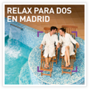 Relax para dos en Madrid