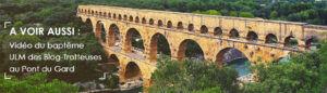 A découvrir : vidéo du bapteme ULM des Blog-Trotteuses au pont du Gard