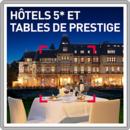 Hôtels 5* et tables de prestige