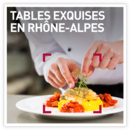 Tables exquises en Rhône-Alpes