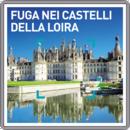 Fuga nei castelli della Loira