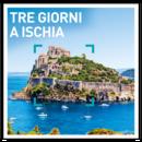 Tre giorni a Ischia