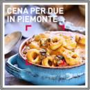 Cena per due in Piemonte
