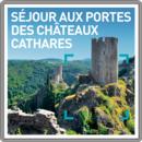Séjour aux portes des châteaux Cathares