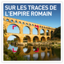 Sur les traces de l'Empire romain