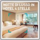Notte di lusso in hotel 4 stelle