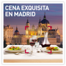 Cena exquisita en Madrid