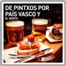 De pintxos por el País Vasco y el Norte