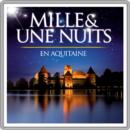Mille et une nuits en Aquitaine