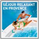 Séjour relaxant en Provence