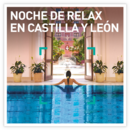Noche de relax en Castilla y León