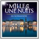 Mille et une nuits en Normandie