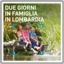 Due giorni in famiglia in Lombardia