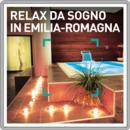 Relax da sogno in Emilia-Romagna