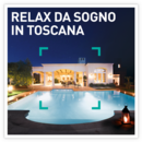 Relax da sogno in Toscana