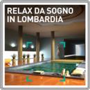 Relax da sogno in Lombardia
