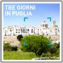 Tre giorni in Puglia