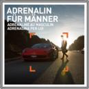 Adrenalin für Männer