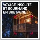 Voyage insolite et gourmand en Bretagne