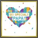 Sei speciale papà