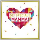 Sei speciale mamma!