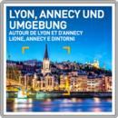 Autour de Lyon et d'Annecy