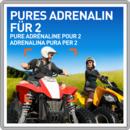 Pures Adrenalin für 2