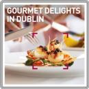 Gourmet Delights in Dublin