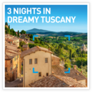 3 Nights in Dreamy Tuscany