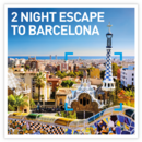 2 Night Escape to Barcelona