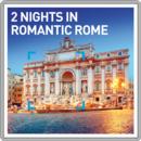 2 Nights in Romantic Rome