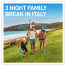 3 Night Family Break in Italy
