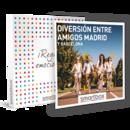 Diversión entre amigos Madrid y Barcelona